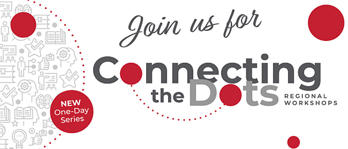 Join us for Connecting the Dots Regional Workshops
